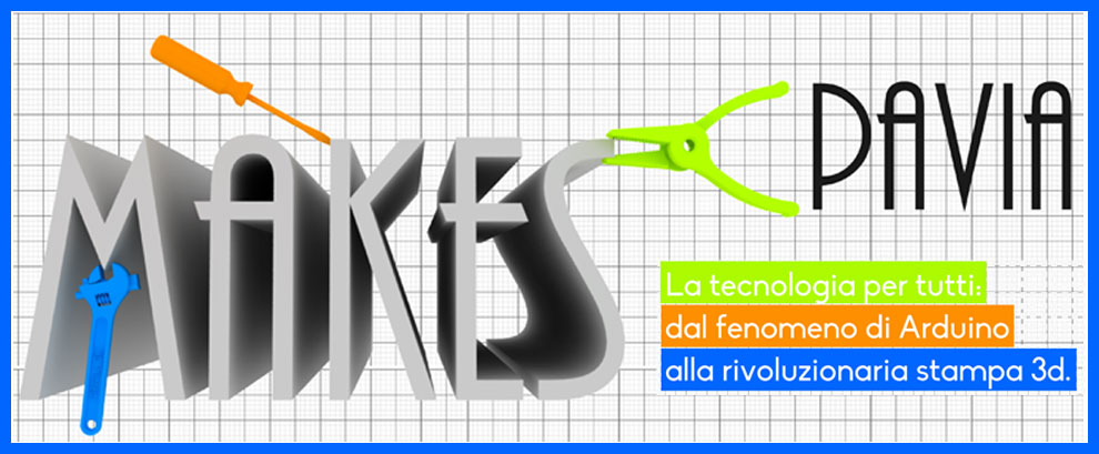 # Pavia Makes @ Polo Tecnologico Pavia